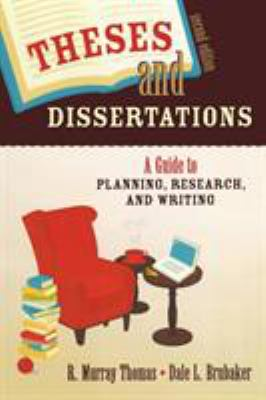 Theses and Dissertations: A Guide to Planning, Research, and Writing 9781412951166