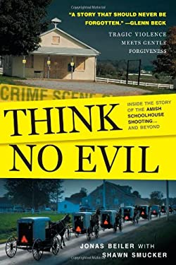 Think No Evil: Inside the Story of the Amish Schoolhouse Shooting... and Beyond 9781416562986