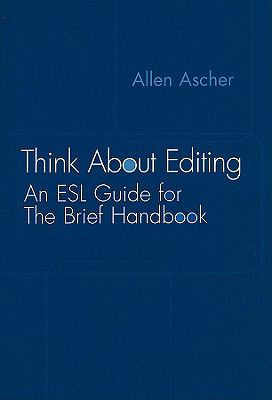 Think about Editing: An ESL Guide for the Brief Handbook 9781413002232