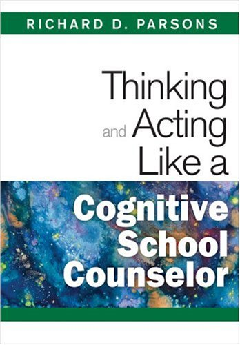Thinking and Acting Like a Cognitive School Counselor 9781412966498