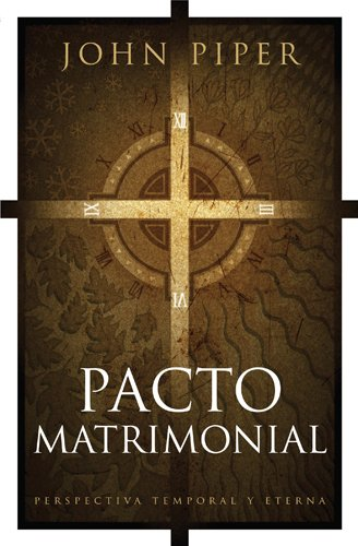 Pacto Matrimonial: Perspectiva Temporal y Eterna = This Momentary Marriage 9781414333922
