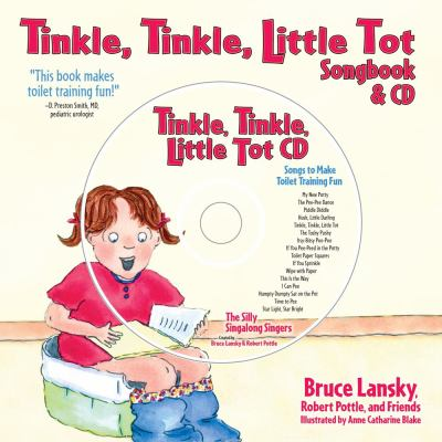 Tinkle, Tinkle, Little Tot: The Toilet Training Songbook & CD [With Songs to Make Toilet Training Fun] 9781416923657