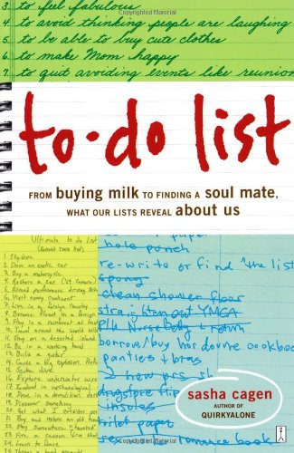 To-Do List: From Buying Milk to Finding a Soul Mate, What Our Lists Reveal about Us 9781416534693
