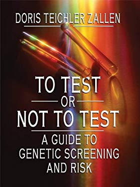 To Test or Not to Test: A Guide to Genetic Screening and Risk