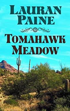 Tomahawk Meadow: A Western Story 9781410446466