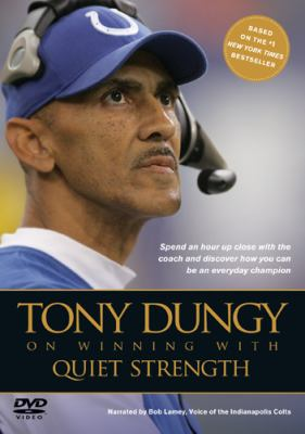 Tony Dungy on Winning with Quiet Strength: The Principles, Practices, and Priorities of a Winning Life 9781414323299
