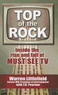 Top of the Rock: Inside the Rise and Fall of Must See TV 9781410448712