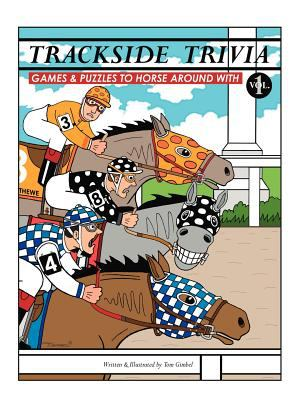 Trackside Trivia: Games & Puzzles to Horse Around with - Vol. 1 9781412084659
