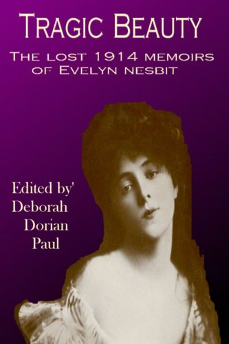 Tragic Beauty: The Lost 1914 Memoirs of Evelyn Nesbit 9781411696976