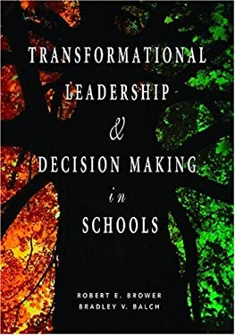 Transformational Leadership & Decision Making in Schools 9781412914864