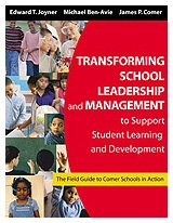 Transforming School Leadership and Management to Support Student Learning and Development: The Field Guide to Comer Schools in Action 9781412905107