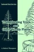 Transplanting Trees and Other Woody Plants 9781410220110