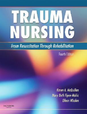 Trauma Nursing: From Resuscitation Through Rehabilitation 9781416037729