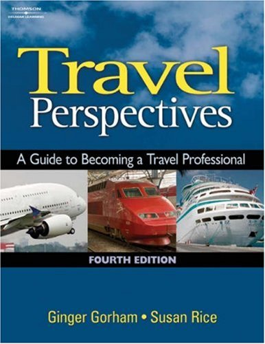Travel Perspectives: A Guide to Becoming a Travel Professional 9781418016494