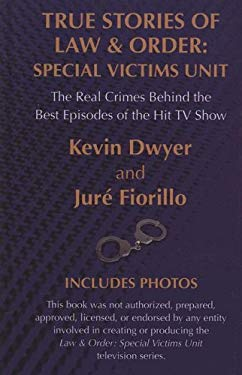 True Stories of Law & Order, Special Victims Unit: The Real Crimes Behind the Best Episodes of the Hit TV Show 9781410405951