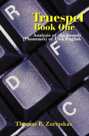 Truespel Book One: Analysis of the Sounds (Phonemes) of USA English 9781410766298