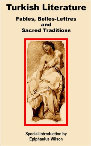 Turkish Literature: Fables, Belles-Lettres and Sacred Traditions 9781410200037