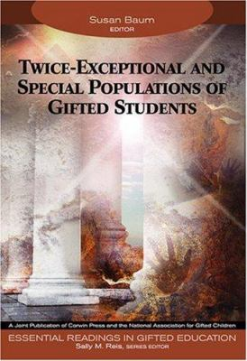 Twice-Exceptional and Special Populations of Gifted Students 9781412904322
