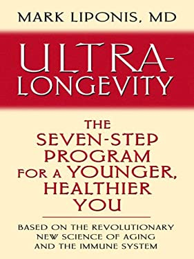 Ultra-Longevity: The Seven-Step Program for a Younger, Healthier You 9781410403568