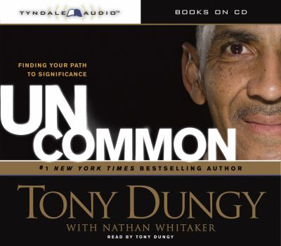 Uncommon: Finding Your Path to Significance 9781414326832