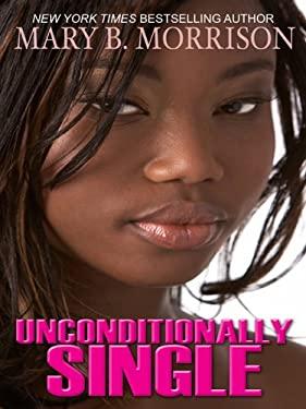 Unconditionally Single 9781410420909