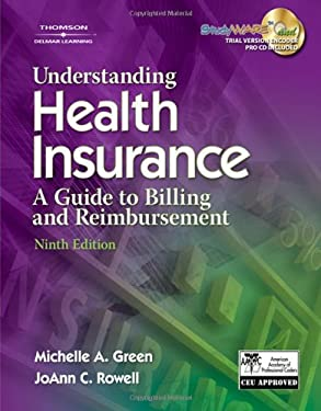 Understanding Health Insurance: A Guide to Billing and Reimbursement [With CDROM]