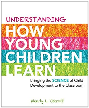 Understanding How Young Children Learn: Bringing the Science of Child Development to the Classroom 9781416614227