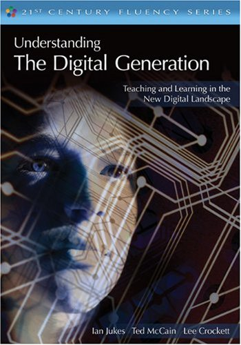 Understanding the Digital Generation: Teaching and Learning in the New Digital Landscape 9781412938440