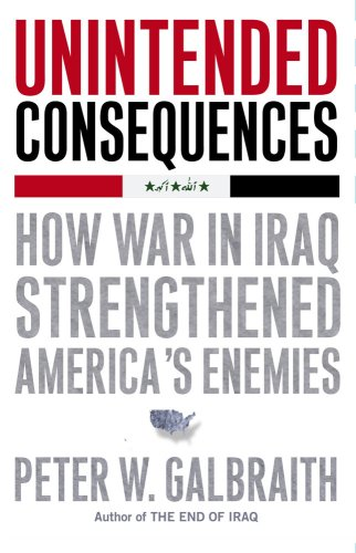 Unintended Consequences: How War in Iraq Strengthened America's Enemies 9781416562252