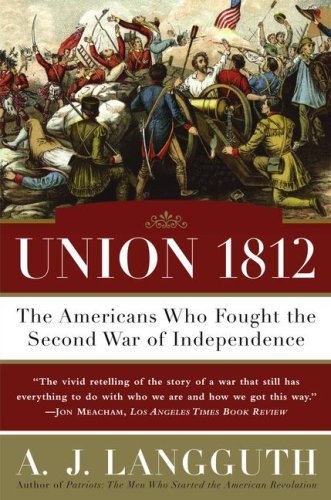 Union 1812: The Americans Who Fought the Second War of Independence 9781416532781