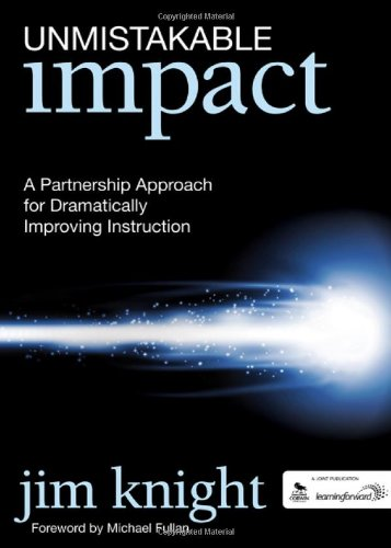 Unmistakable Impact: A Partnership Approach for Dramatically Improving Instruction 9781412994309