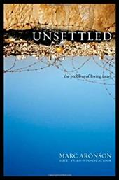 Unsettled: The Problem of Loving Israel 6241276