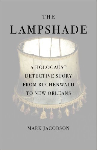 The Lampshade: A Holocaust Detective Story from Buchenwald to New Orleans 9781416566274