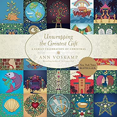 Unwrapping the Greatest Gift : A Family Celebration of Christmas