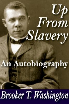 Up from Slavery: An Autobiography 9781412813112