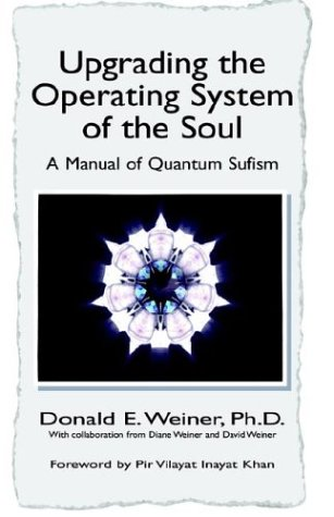 Upgrading the Operating System of the Soul: A Manuel of Quantum Sufism 9781413442878