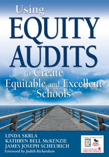Using Equity Audits to Create Equitable and Excellent Schools 9781412939324