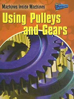 Using Pulleys and Gears 9781410914453