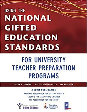Using the National Gifted Education Standards for University Teacher Preparation Programs 9781412965255
