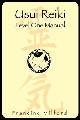 Usui Reiki: Level One Manual 9781411600744