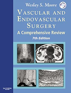 Vascular and Endovascular Surgery: A Comprehensive Review [With DVD-ROM] 9781416001836