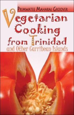 Vegetarian Cooking from Trinidad and Other Caribbean Islands 9781413763843