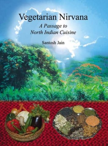 Vegetarian Nirvana: A Passage to North Indian Cuisine 9781414009162