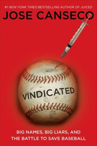 Vindicated: Big Names, Big Liars, and the Battle to Save Baseball 9781416591870