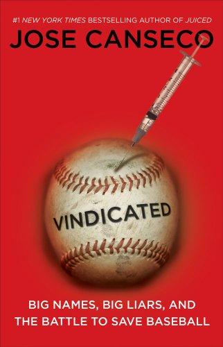 Vindicated: Big Names, Big Liars, and the Battle to Save Baseball 9781416593515