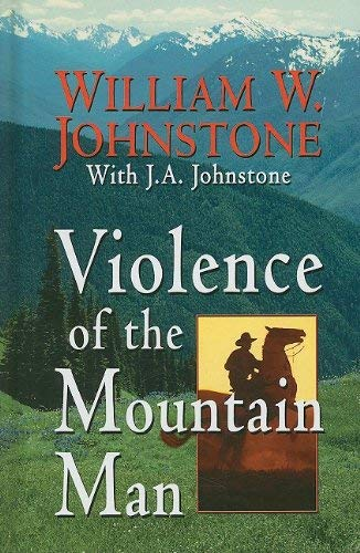 Violence of the Mountain Man 9781410416513