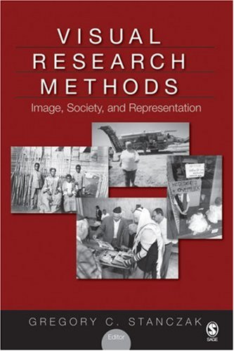 Visual Research Methods: Image, Society, and Representation 9781412939546