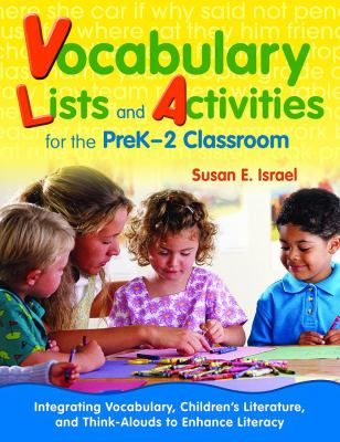 Vocabulary Lists and Activities for the PreK-2 Classroom: Integrating Vocabulary, Children's Literature, and Think-Alouds to Enhance Literacy 9781412953504