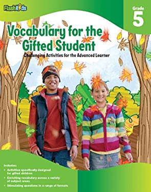 Vocabulary for the Gifted Student, Grade 5: Challenging Activities for the Advanced Learner 9781411427716