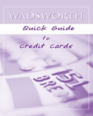 Wadsworth Quick Guide to Credit Cards 9781413022582